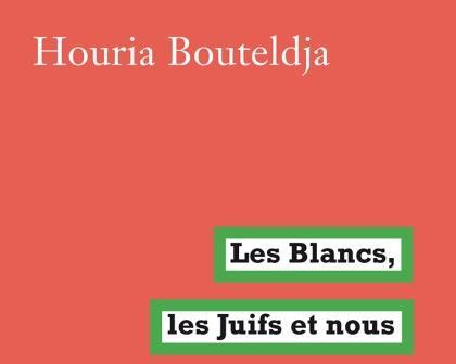 houria_bouteldja-antisémite