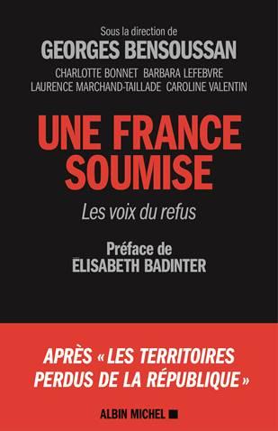 Une France Soumise, les voix du refus – Ed. Albin Michel – Sortie le 18 janvier 2017